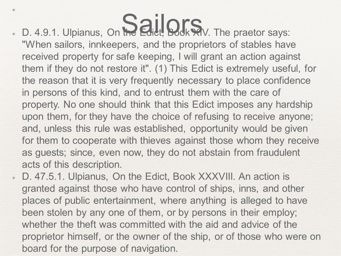 Sailors ✦ ✦ D. 4.9.1. Ulpianus, On the Edict, Book XIV.