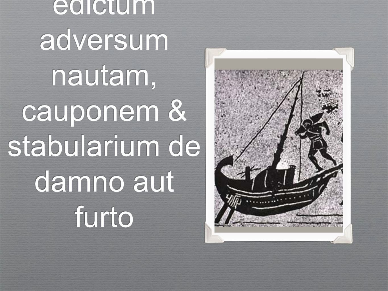 edictum adversum nautam, cauponem & stabularium de damno aut furto