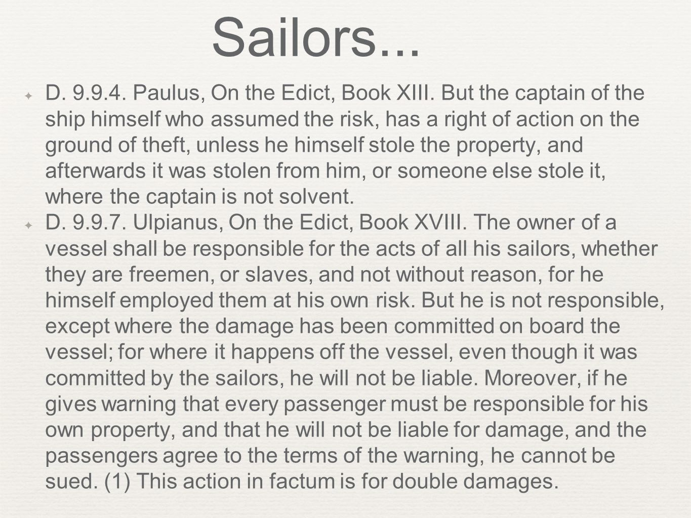 Sailors... ✦ D. 9.9.4. Paulus, On the Edict, Book XIII.
