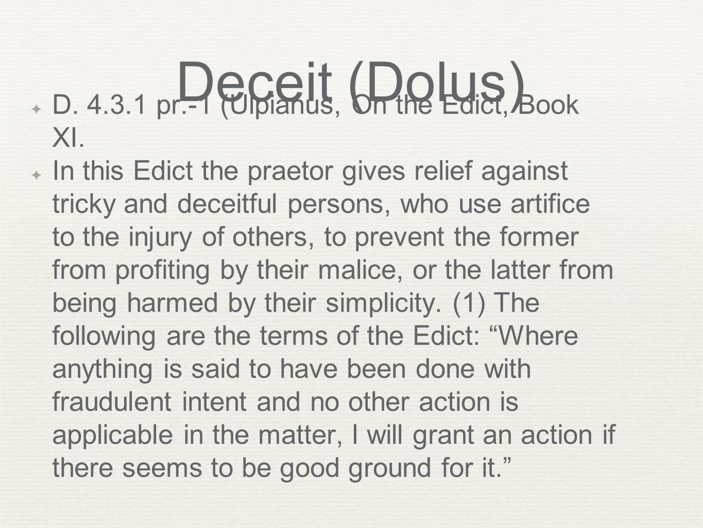 Deceit (Dolus) ✦ D. 4.3.1 pr.-1 (Ulpianus, On the Edict, Book XI.