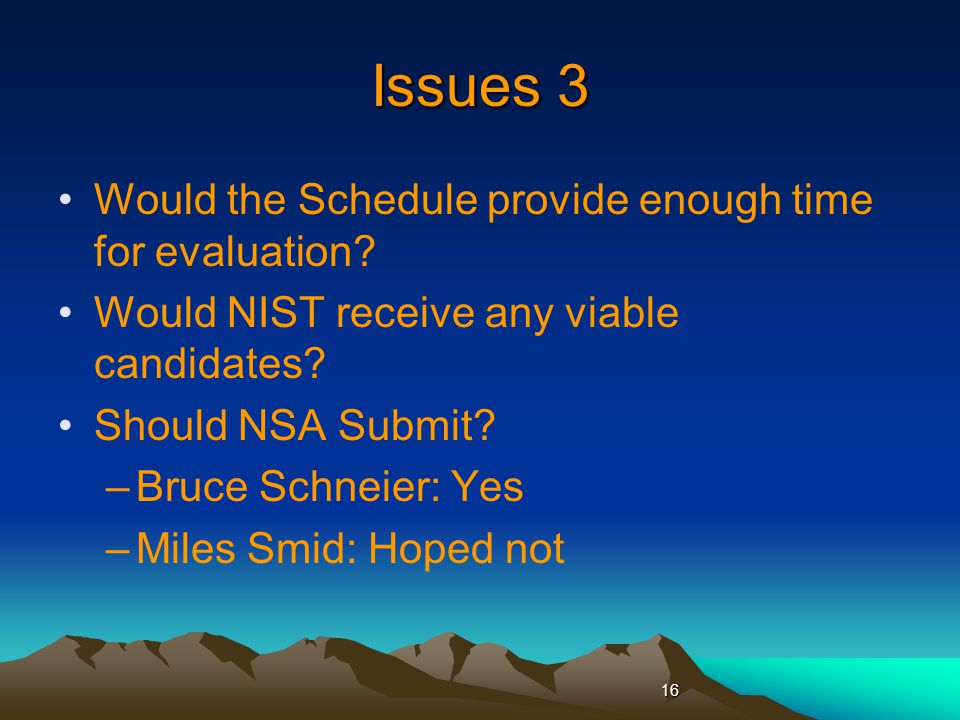 Issues 3 Would the Schedule provide enough time for evaluation.