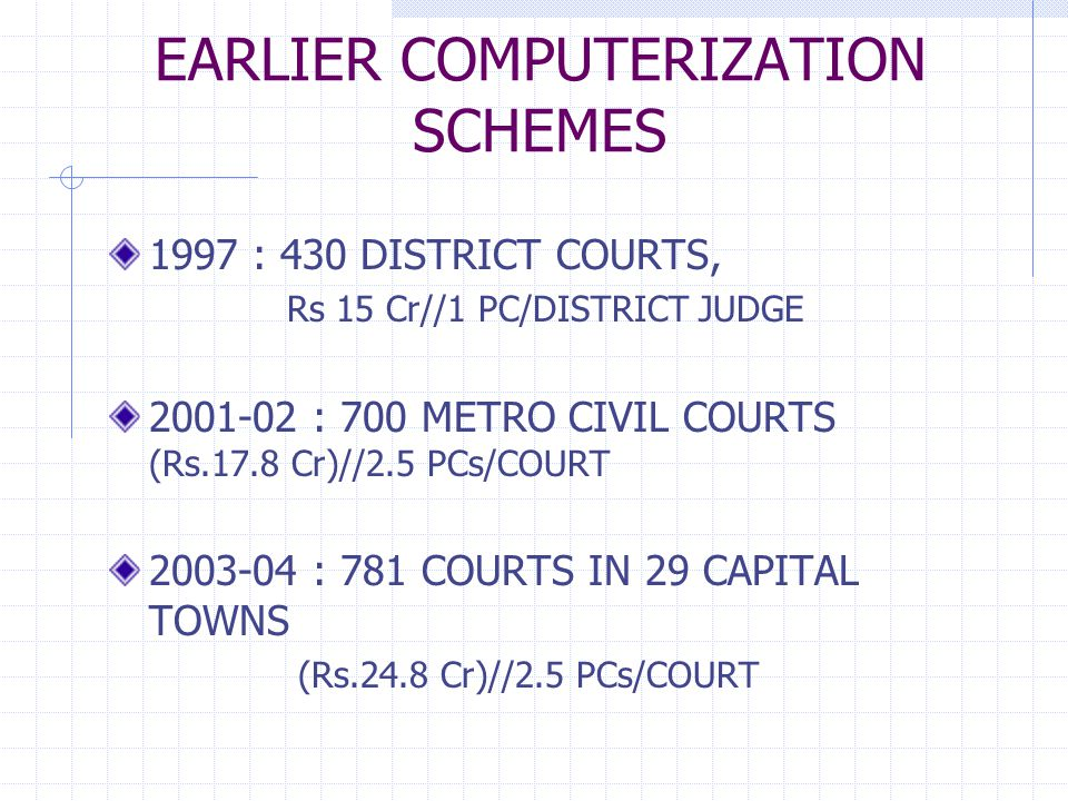 E-COURTS PROJECT APPROVED BY CCEA ON 8.2.2007 COST Rs.
