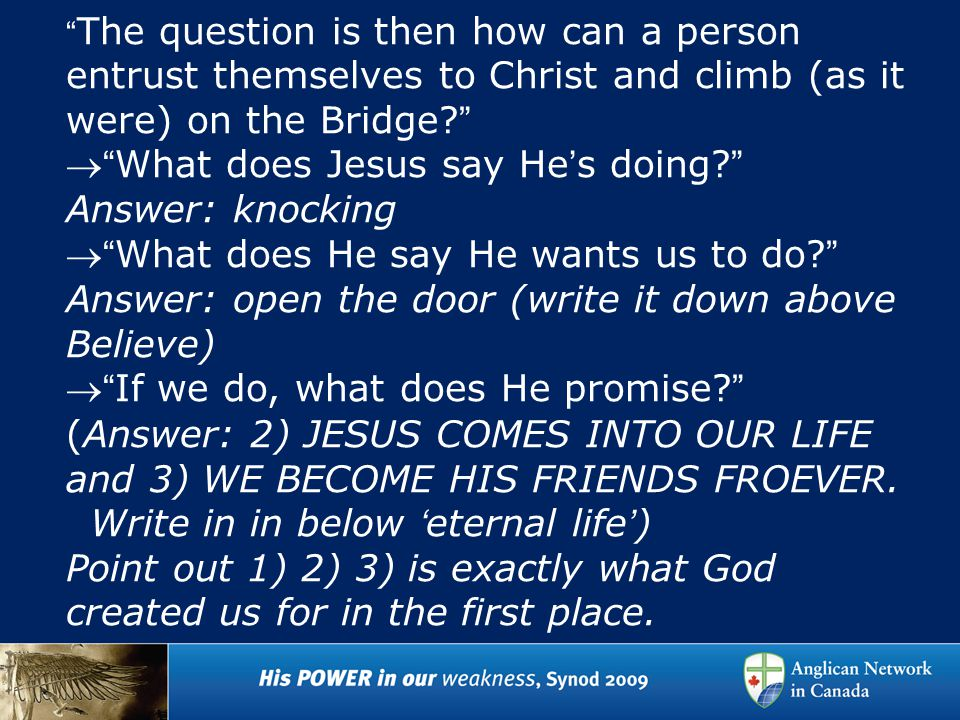 The question is then how can a person entrust themselves to Christ and climb (as it were) on the Bridge.