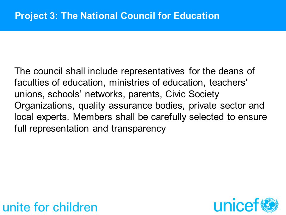 The council shall include representatives for the deans of faculties of education, ministries of education, teachers' unions, schools' networks, paren