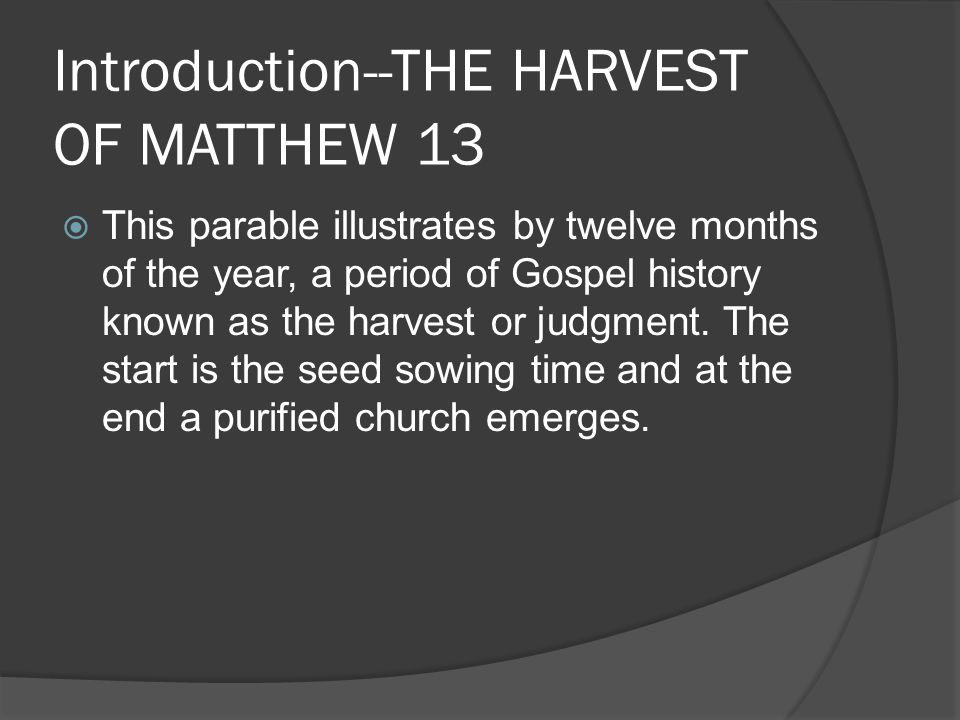 When and how were the tares sown.