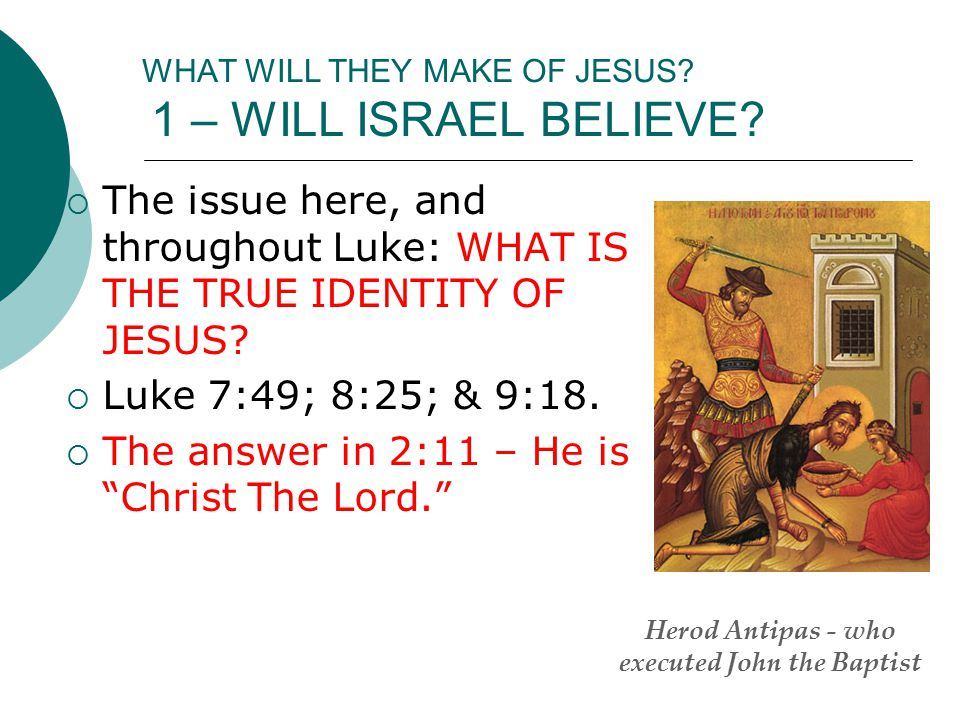 WHAT WILL THEY MAKE OF JESUS. 1 – WILL ISRAEL BELIEVE.