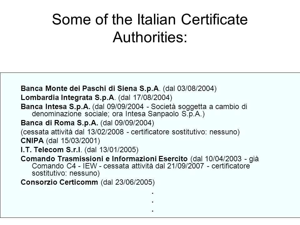 Some of the Italian Certificate Authorities: Banca Monte dei Paschi di Siena S.p.A.