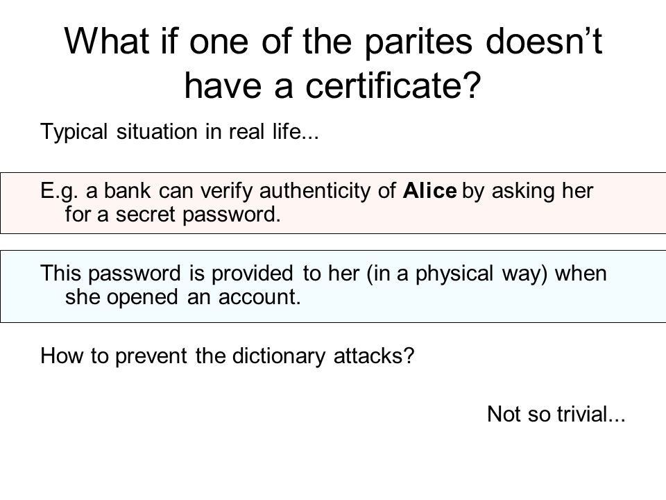 What if one of the parites doesn't have a certificate.