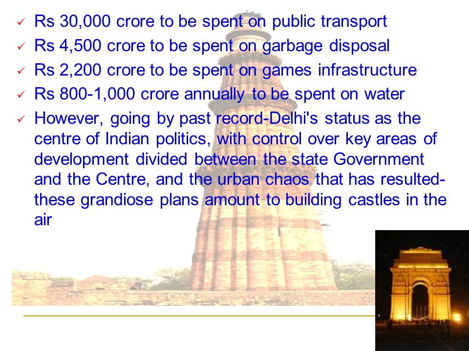 ` Rs 30,000 crore to be spent on public transport Rs 4,500 crore to be spent on garbage disposal Rs 2,200 crore to be spent on games infrastructure Rs