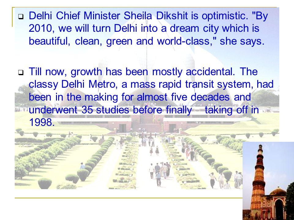 Delhi Chief Minister Sheila Dikshit is optimistic.