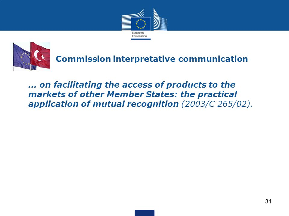 Commission interpretative communication … on facilitating the access of products to the markets of other Member States: the practical application of m