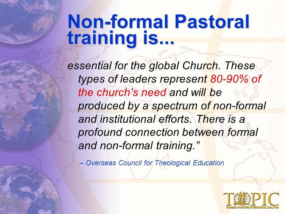 Non-formal Pastoral training is... essential for the global Church.