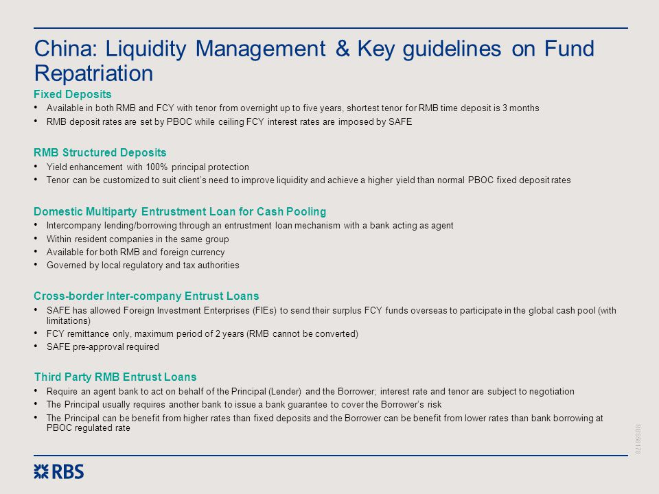 RBS58178 China: Liquidity Management & Key guidelines on Fund Repatriation Fixed Deposits Available in both RMB and FCY with tenor from overnight up t