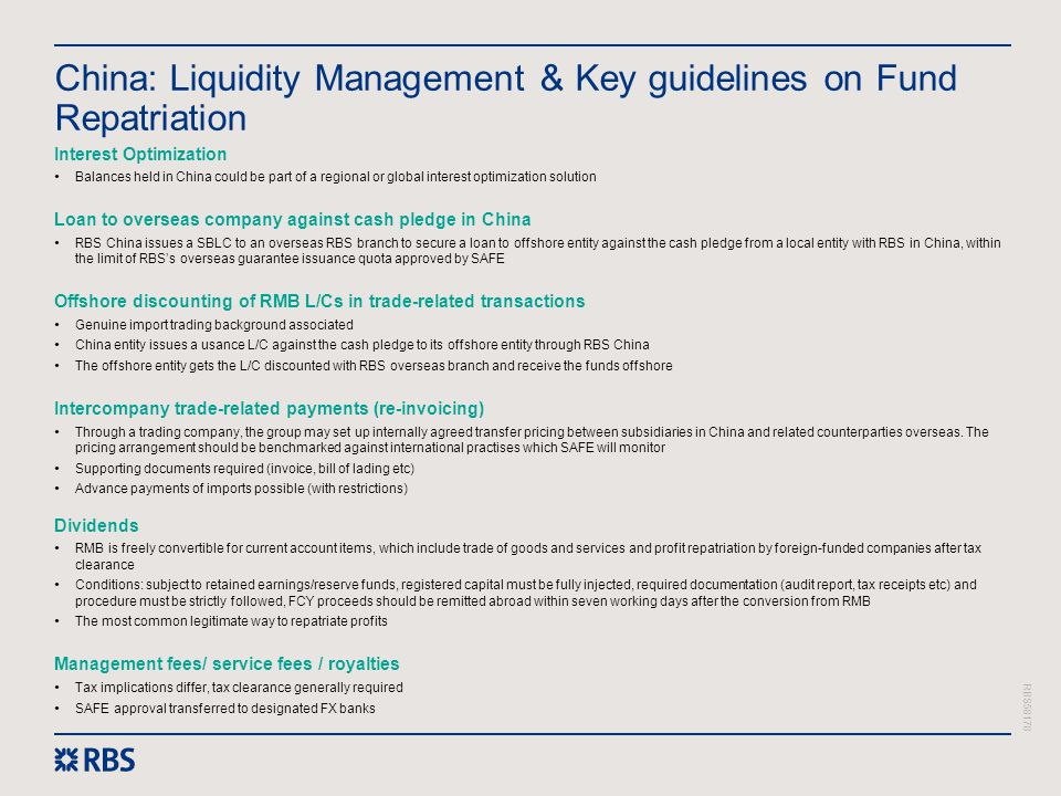 RBS58178 China: Liquidity Management & Key guidelines on Fund Repatriation Interest Optimization Balances held in China could be part of a regional or