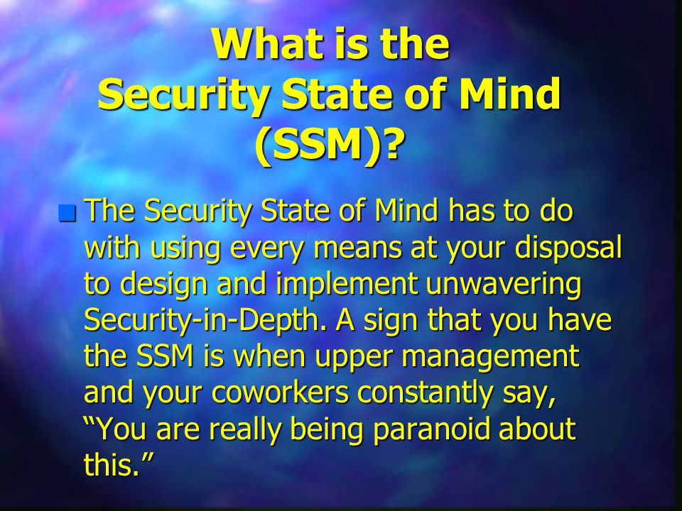 What is the Security State of Mind (SSM).