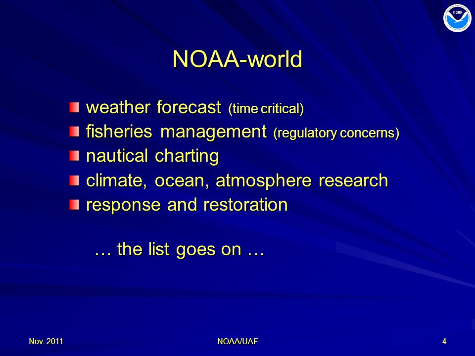 Nov. 201115 How to reach users? (without downloading files) NOAA/UAF Through their preferred tools