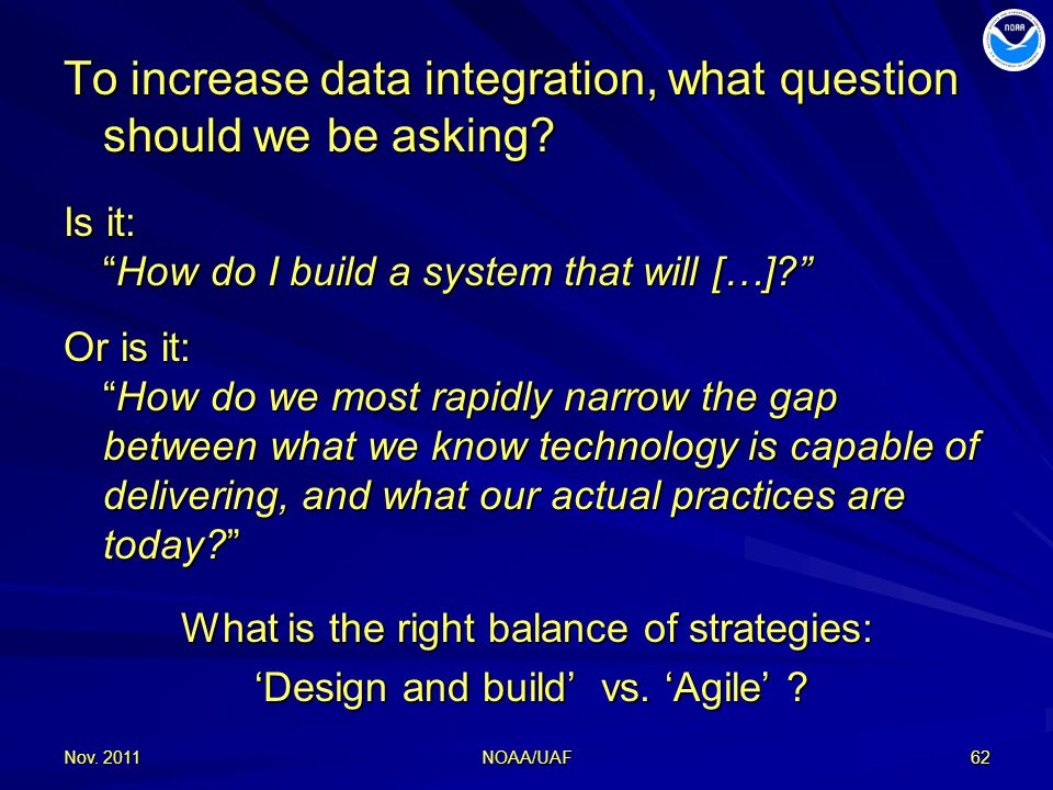 To increase data integration, what question should we be asking.