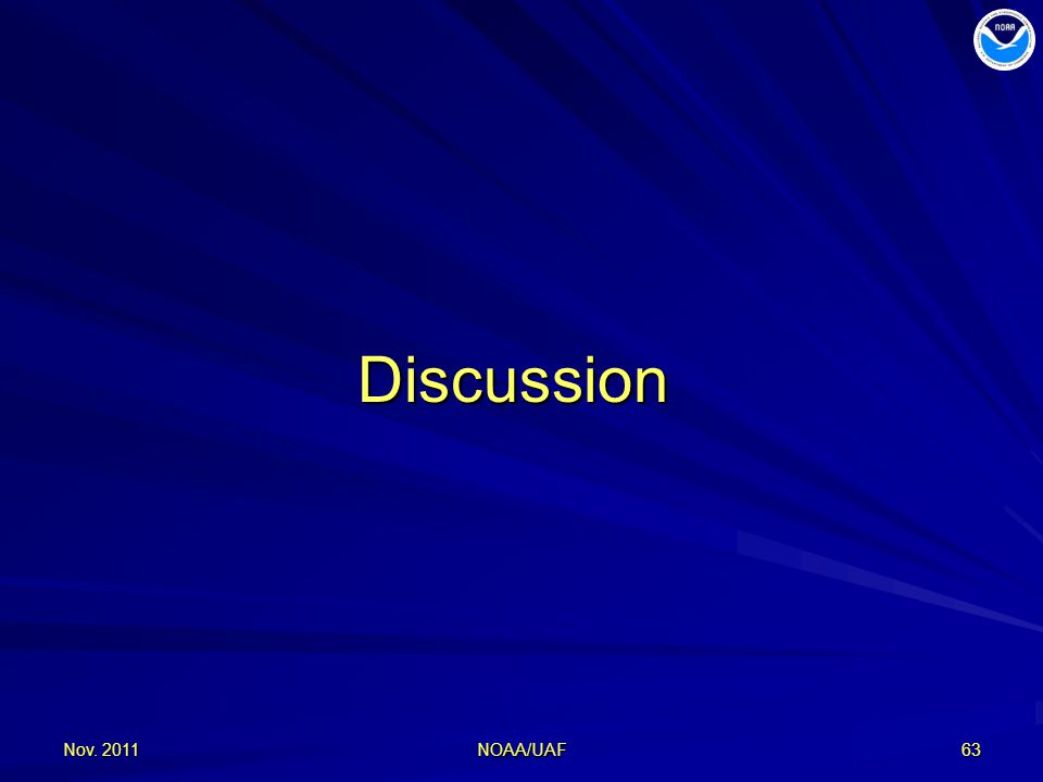 Nov. 201163 Discussion NOAA/UAF