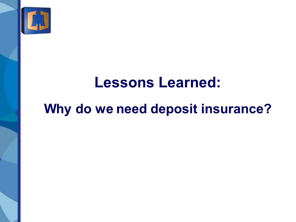 4 Lessons Learned: Why do we need deposit insurance.