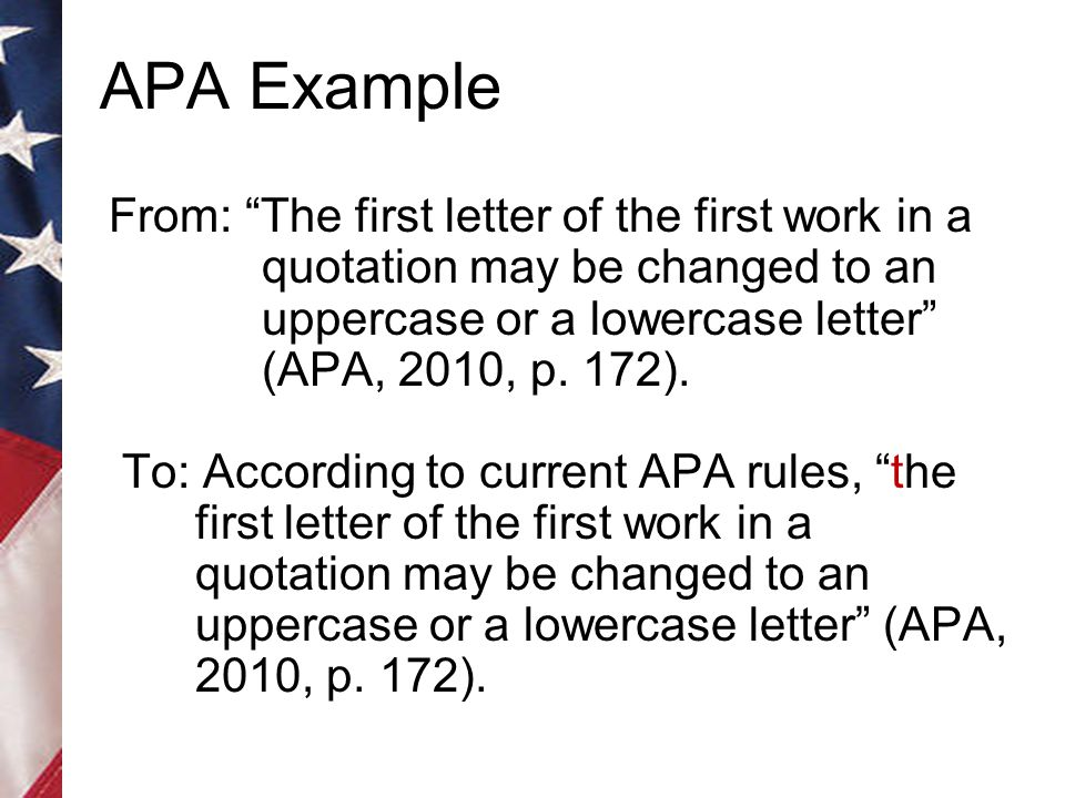 APA Example From: The first letter of the first work in a quotation may be changed to an uppercase or a lowercase letter (APA, 2010, p.