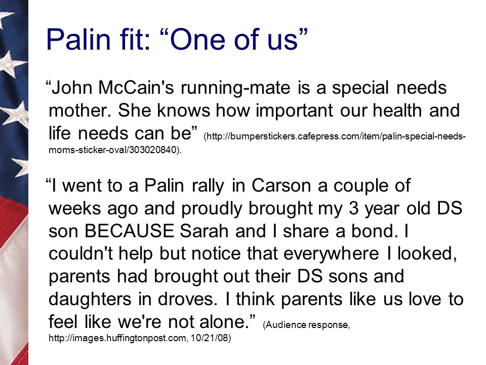 Palin fit: One of us John McCain s running-mate is a special needs mother.