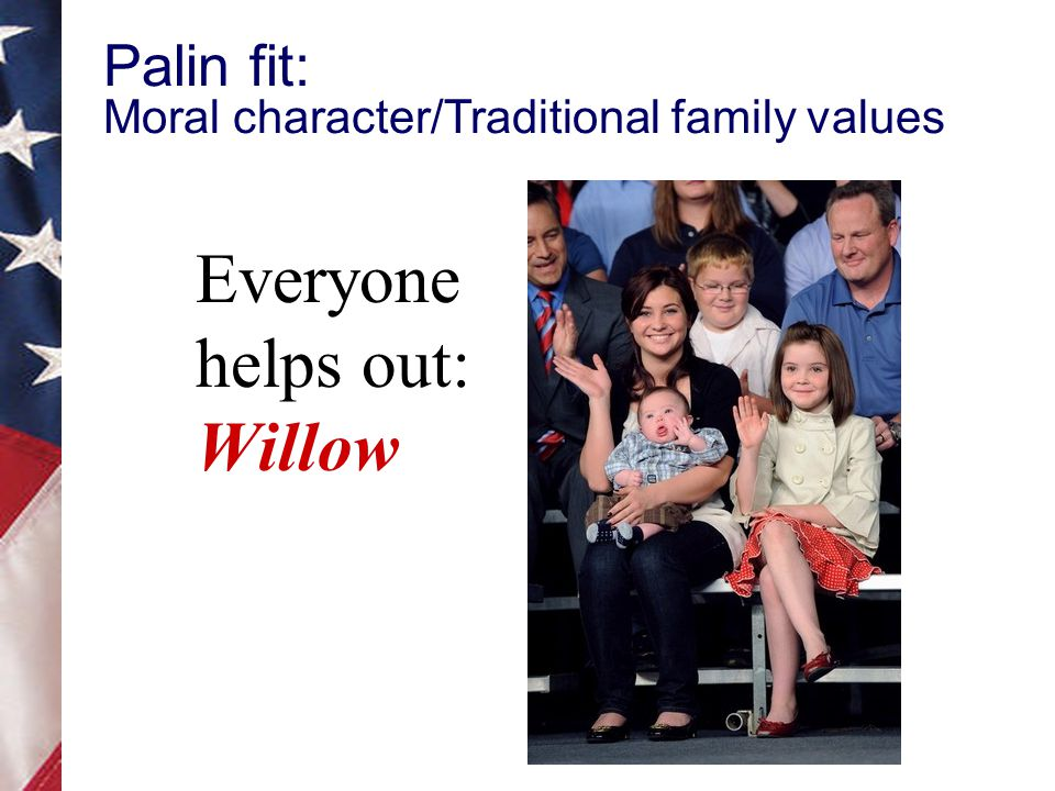 Everyone helps out: Piper Palin fit: Moral character/Traditional family values