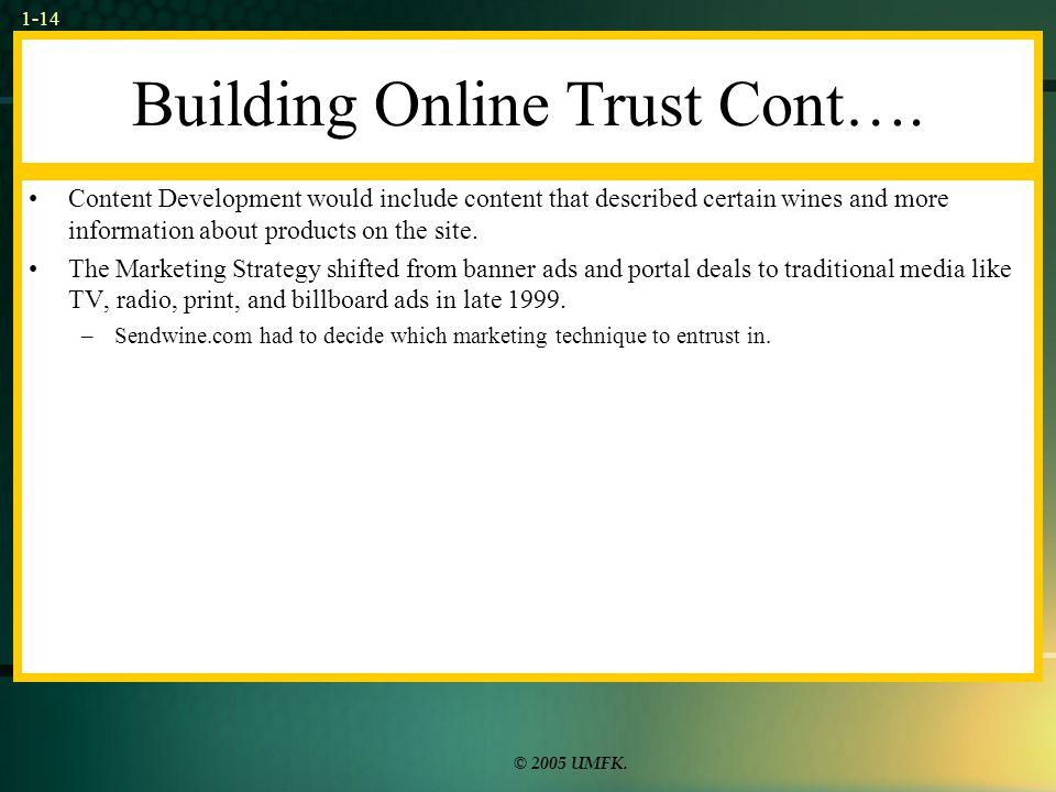 © 2005 UMFK. 1-14 Building Online Trust Cont….