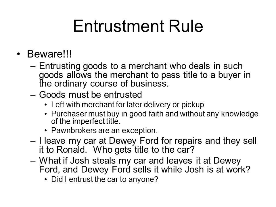 Entrustment Rule Beware!!.