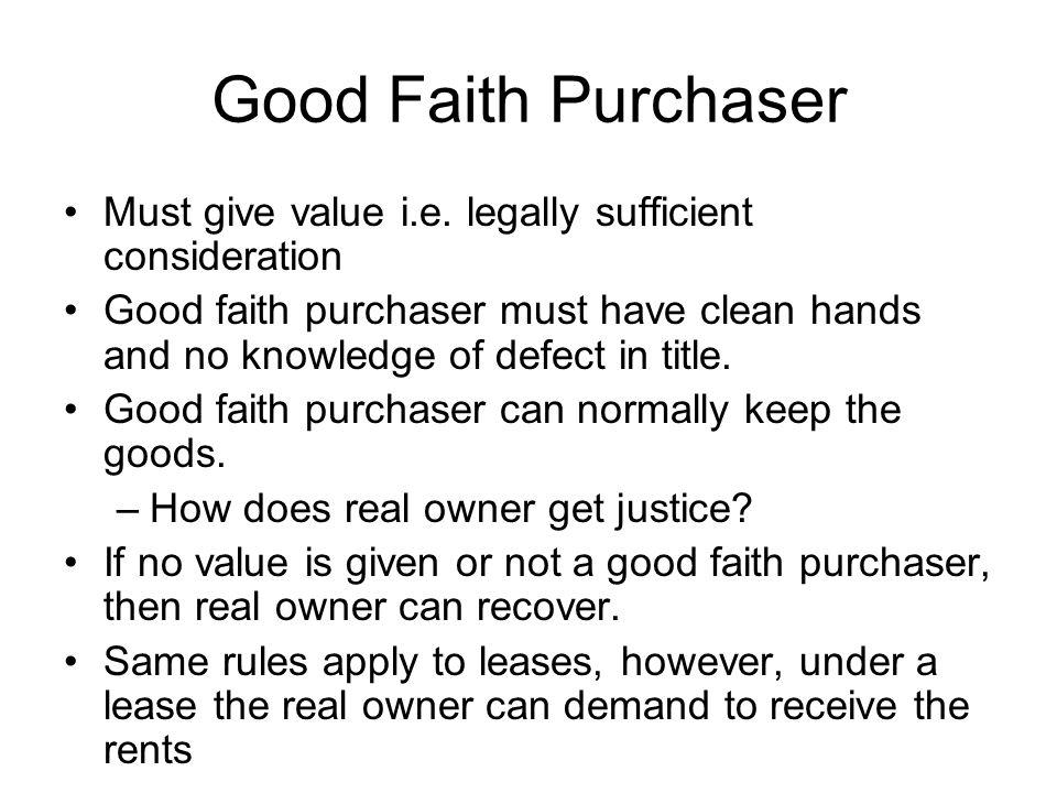 Good Faith Purchaser Must give value i.e.