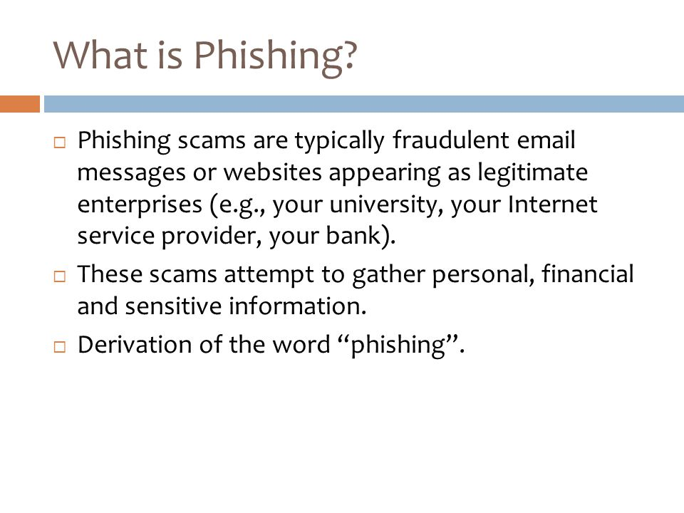 How to phish?  Compromised Web servers – Email and IM  Port Redirection  Botnets  Key loggers