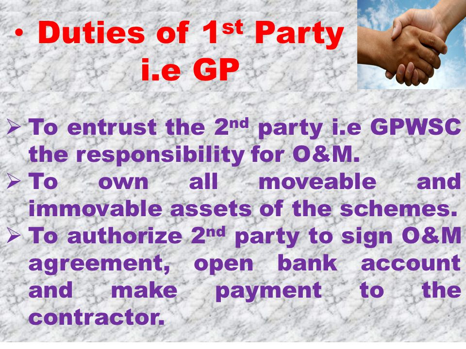  To entrust the 2 nd party i.e GPWSC the responsibility for O&M.