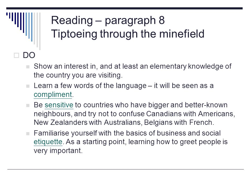 Reading – paragraph 8 Tiptoeing through the minefield  DO Show an interest in, and at least an elementary knowledge of the country you are visiting.