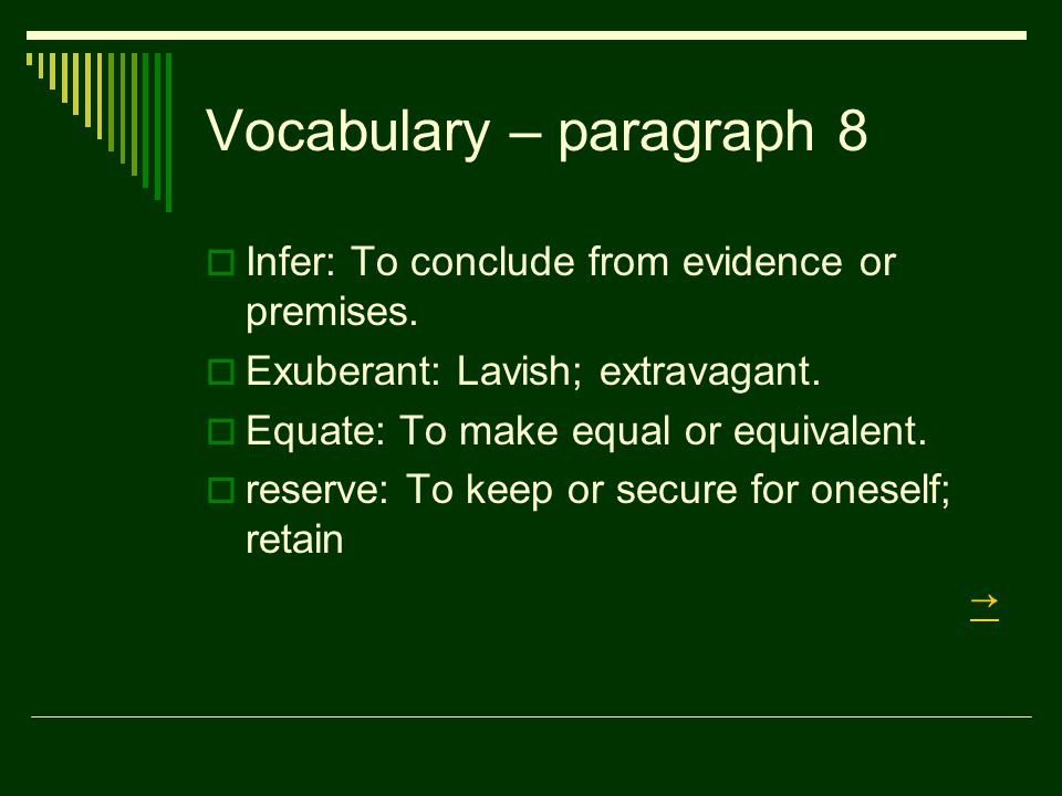 Vocabulary – paragraph 8  Infer: To conclude from evidence or premises.