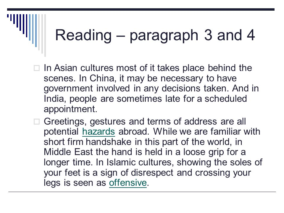 Reading – paragraph 3 and 4  In Asian cultures most of it takes place behind the scenes.