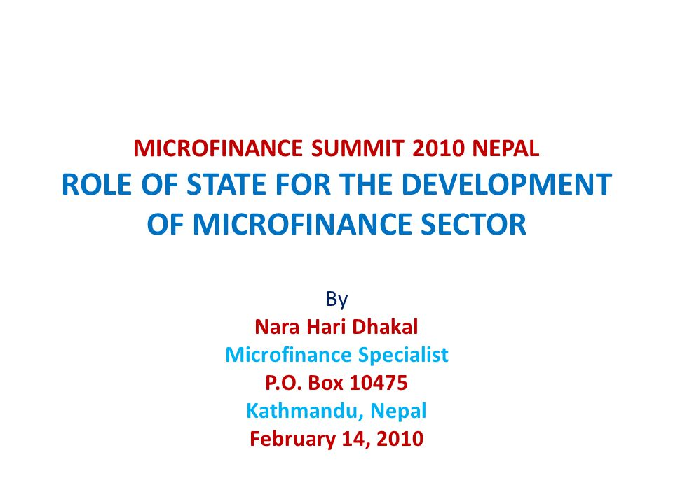 Summary and Conclusion State has an important role to play in developing a sustainable microfinance industry.