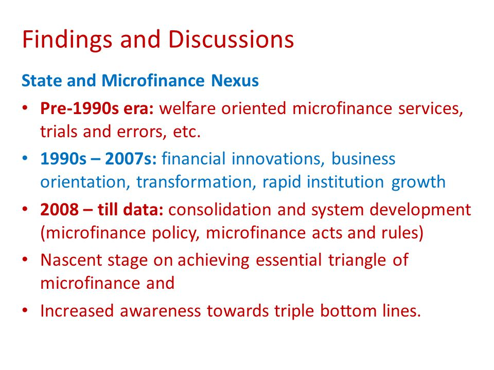 Findings and Discussions State and Microfinance Nexus Pre-1990s era: welfare oriented microfinance services, trials and errors, etc.