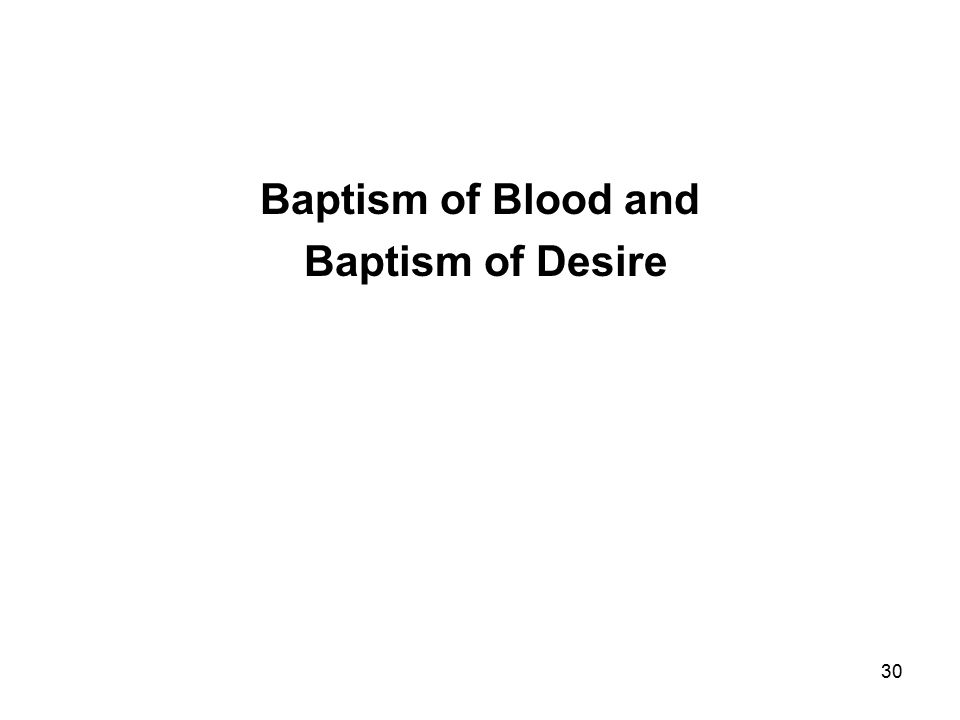 30 Baptism of Blood and Baptism of Desire