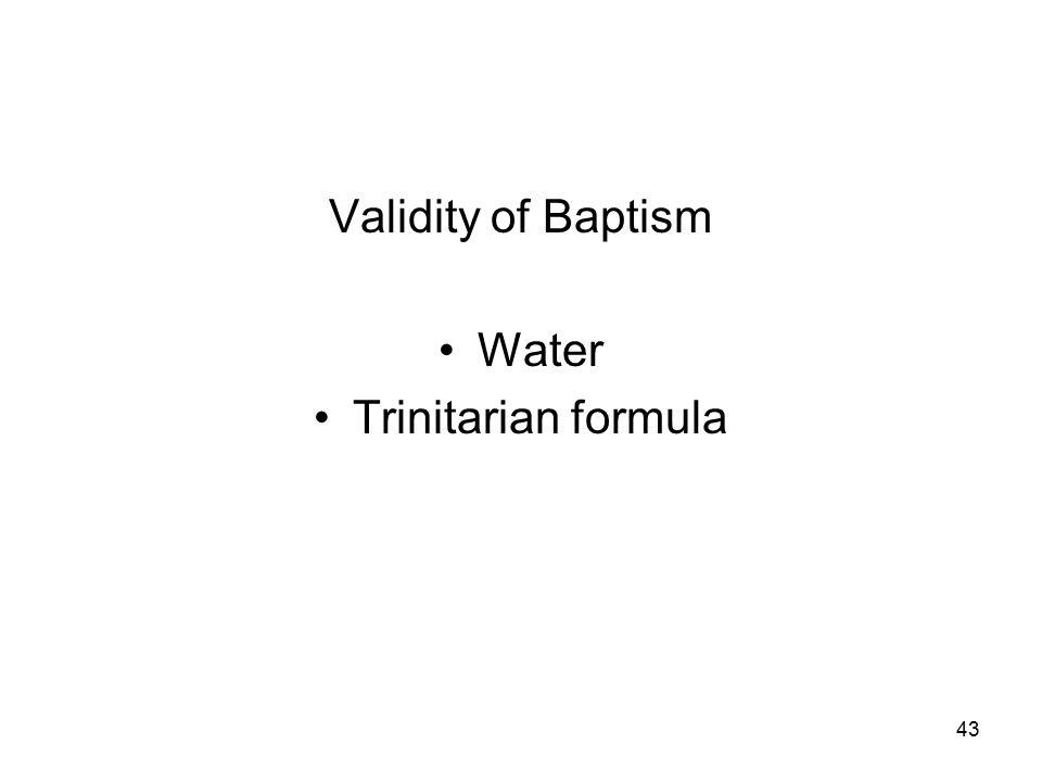 43 Validity of Baptism Water Trinitarian formula