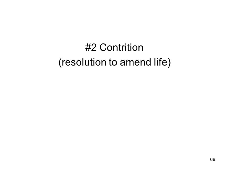 66 #2 Contrition (resolution to amend life)