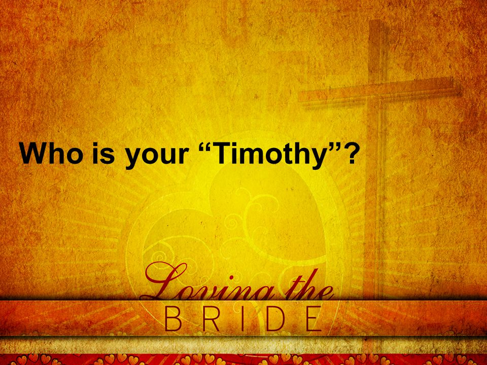 Who is your Timothy