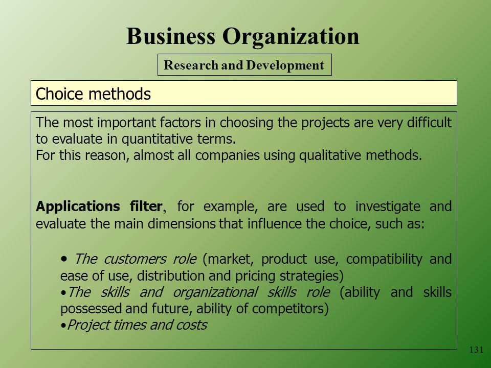 131 The most important factors in choosing the projects are very difficult to evaluate in quantitative terms.