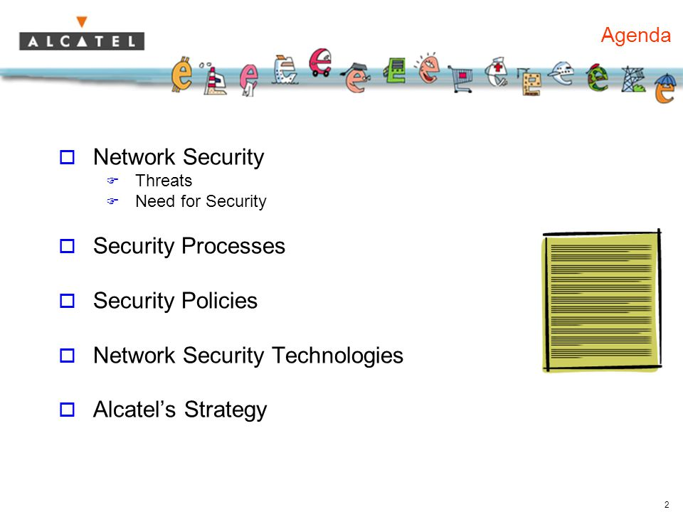 2 Agenda  Network Security  Threats  Need for Security  Security Processes  Security Policies  Network Security Technologies  Alcatel's Strategy