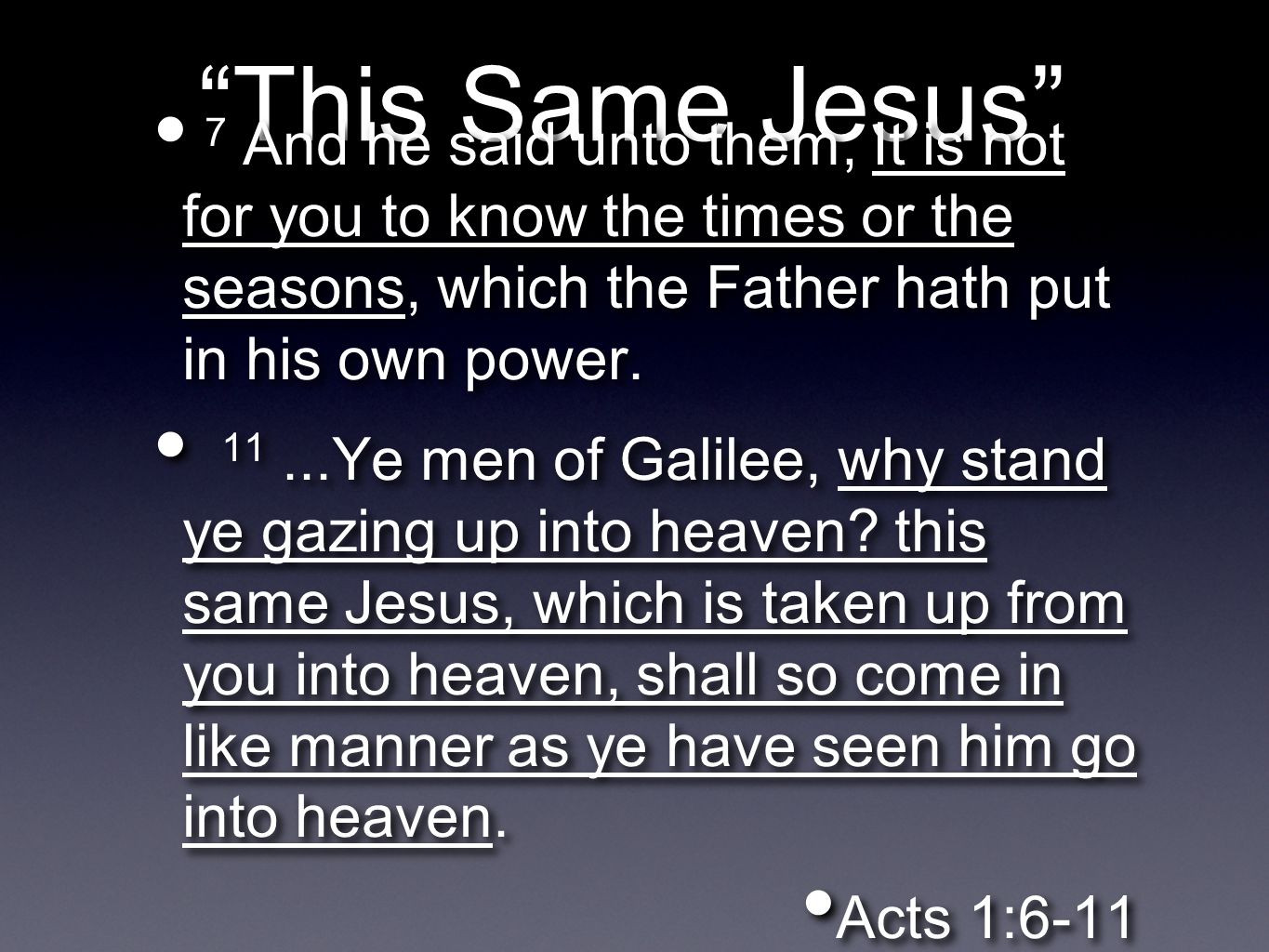 This Same Jesus 7 And he said unto them, It is not for you to know the times or the seasons, which the Father hath put in his own power.