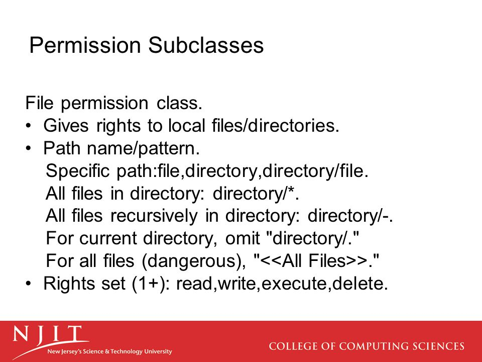Permission Subclasses File permission class. Gives rights to local files/directories.