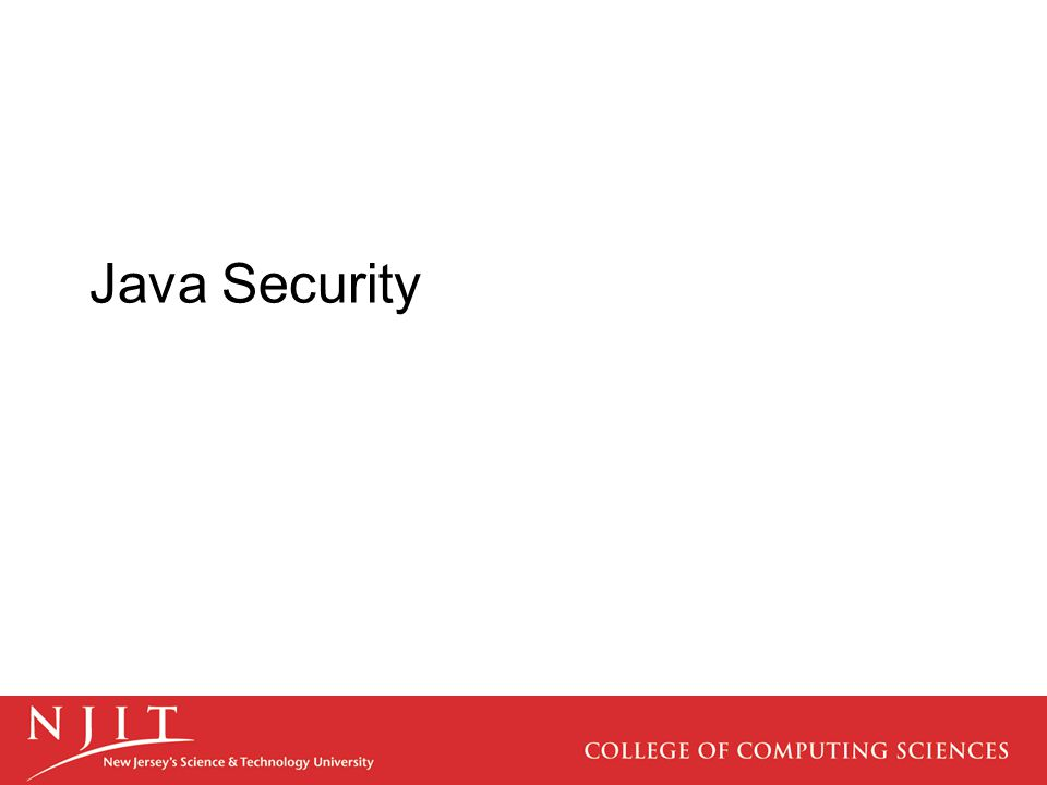 Overview of Java Security features Java Technology uses three mechanisms to ensure safety.