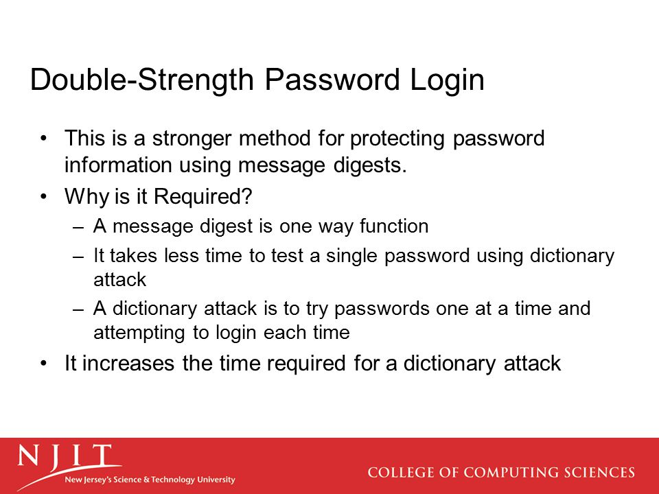 Double-Strength Password Login This is a stronger method for protecting password information using message digests.