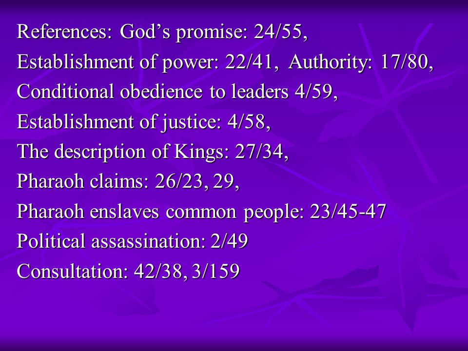 References: God's promise: 24/55, Establishment of power: 22/41, Authority: 17/80, Conditional obedience to leaders 4/59, Establishment of justice: 4/