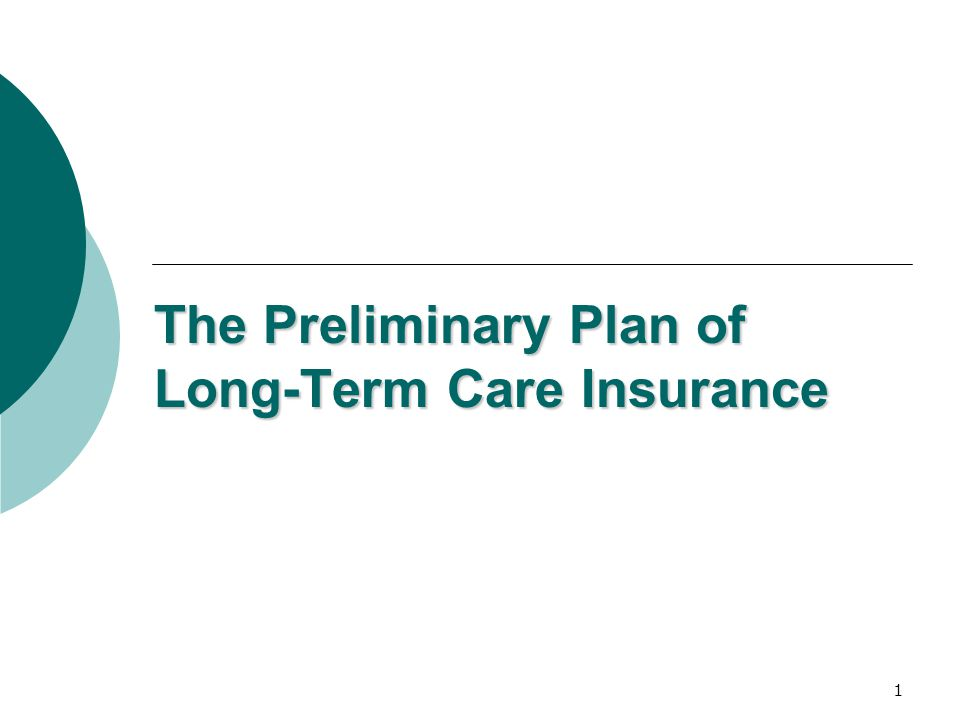 1 The Preliminary Plan of Long-Term Care Insurance
