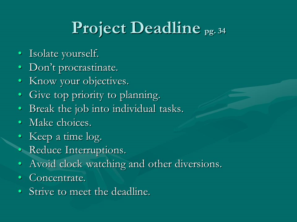 Project Deadline pg. 34 Isolate yourself.Isolate yourself.