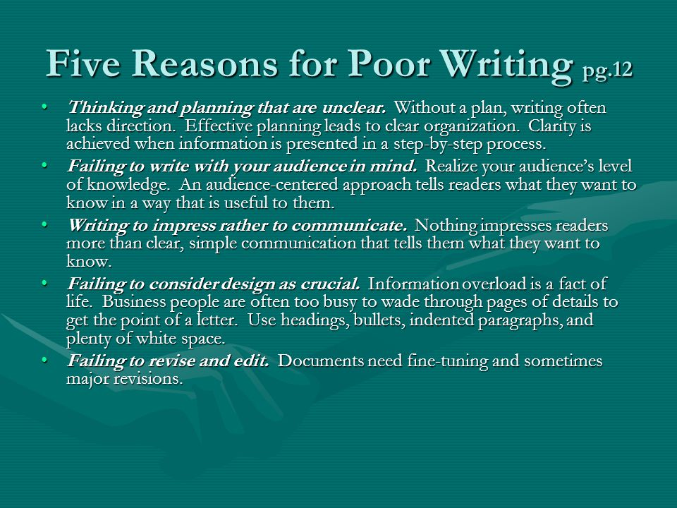 Five Reasons for Poor Writing pg.12 Thinking and planning that are unclear.